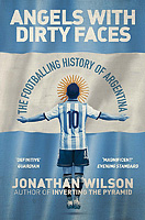 Angels With Dirty Faces � The Footballing History of Argentina