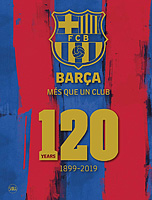 Barca – mes que un club – 120 Years 1899-2019 – English edition