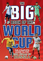 The Big Book of the World Cup – The Complete Guide to the 2018 Finals in Russia