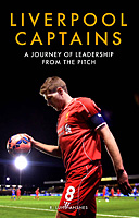 Liverpool Captains � A Journey of Leadership From the Pitch