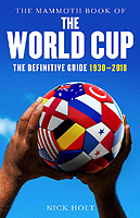 The Mammoth Book of The World Cup – The Definitive Guide 1930-2018