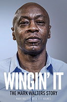 Wingin' It – The Mark Walters Story – SIGNED