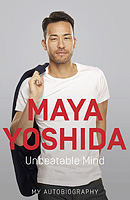 Maya Yoshida – Unbeatable Mind – My Autobiography