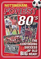 Nottingham Forest in the 80's – The Continuing Success of Old Big Head!