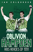 From Oblivion to Hampden � Hibs Heroes of 1991