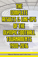 The Complete Results & Line-ups of the Olympic Football Tournaments 1900-2016