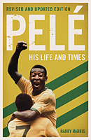 Pelé – His Life and Times – Revised and Updated Edition – Pele