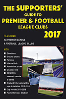 The Supporters' Guide to Premier & Football League Clubs 2017