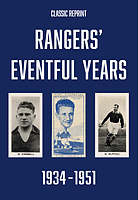 Classic Reprint: Rangers' Eventful Years 1934-1951