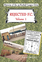 Rejected F.C. Volume 1 – Histories of the ex-Football League Clubs