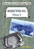 Rejected F.C. Volume 2 – Histories of the ex-Football League Clubs