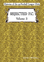 Rejected F.C. Volume 3 – Histories of the ex-Football League Clubs