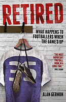 Retired � What Happens to Footballers when the Game's Up
