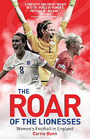 The Roar of the Lionesses � Women's Football in England