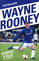 Wayne Rooney – Always a Blue – The Biography