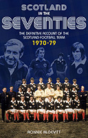 Scotland in the Seventies – The Definitive Account of the Scotland Football Team 1970-79