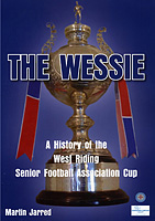 The Wessie – A History of the West Riding Senior Football Association Cup