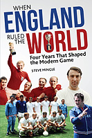 When England Ruled the World � Four Years That Shaped the Modern Game