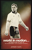 World in Motion – The Inside Story of Italia '90 – The Tournament That Changed Football